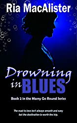 Drowning In Blues (Marry Go Round Book 2)
