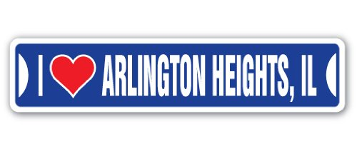 I LOVE ARLINGTON HEIGHTS, ILLINOIS Street Sign il city state us wall road décor gift (City Of Arlington Heights Il)