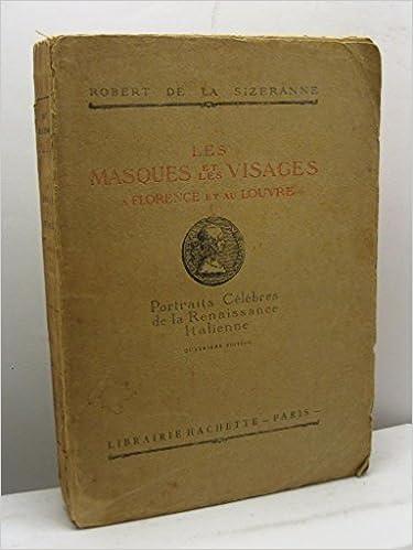 Livres gratuits en ligne Portraits célèbres de la renaissance italienneles masques et les visages à florence et au louvre pdf