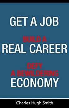 Get a Job, Build a Real Career, and Defy a Bewildering Economy by [Smith, Charles Hugh]
