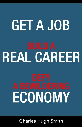 Get a Job, Build a Real Career, and Defy a Bewildering Economy cover