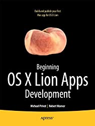 Beginning OS X Lion Apps Development (Books for Professionals by Professionals)