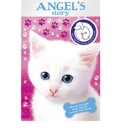 Read Online Battersea Dogs & Cats Home: Angel's Story (Battersea Dogs & Cats Home) (Paperback) - Common pdf