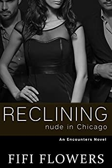 Reclining Nude in Chicago (Encounters) by [Flowers, Fifi]