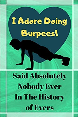 I Adore Doing Burpees Said Absolutely Nobody Ever Funny