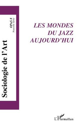 Les mondes du jazz aujourd'hui: Opus 8 (French Edition) PDF