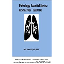 Pathology Essential Series: Respiratory Essentials (Pathology Essential  Series - Part 1 Hematology Essential , Part 3 -Tumor essential Book 2)