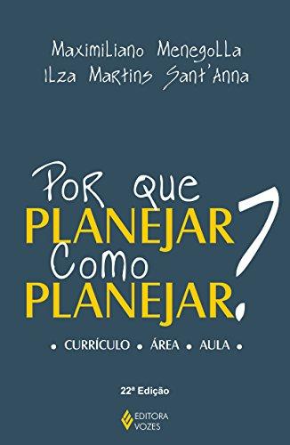 Por que planejar? Como planejar?: Currículo - Área - Aula