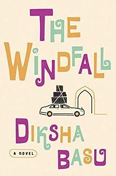 The Windfall: A Novel by [Basu, Diksha]