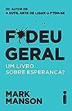 Kindle Store : F*deu Geral. Um Livro Sobre Esperança? (Portuguese Edition)