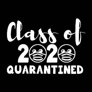Quarantined Class of 2020 Decal Vinyl Sticker Cars Trucks Vans Walls Laptop  White 5.5 x 4.1 in DUC634