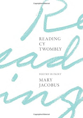 Reading Cy Twombly: Poetry in Paint