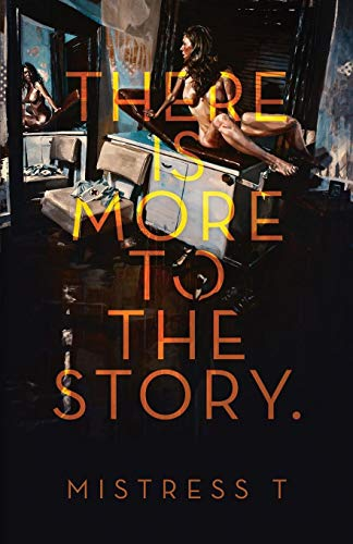 There Is More to the Story [T, Mistress] (Tapa Blanda)