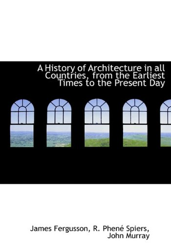Download A History of Architecture in all Countries, from the Earliest Times to the Present Day PDF