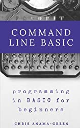 Command Line BASIC: programming in BASIC for beginners