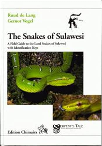 Snakes of Sulawesi, A Field Guide to the Land Snakes of Sulawesi ...