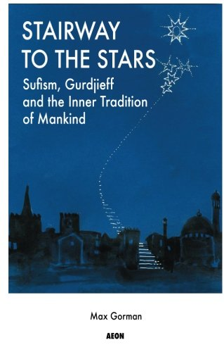 Download Stairway to the Stars: Sufism, Gurdjieff and the Inner Tradition of Mankind ebook