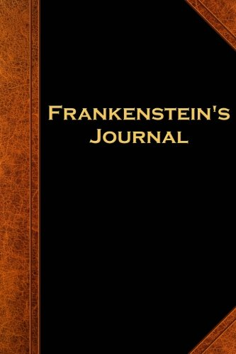 Frankenstein's Journal Vintage Style: (Notebook, Diary, Blank Book) (Scary Halloween Journals Notebooks Diaries)