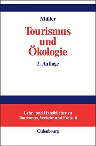 Tourismus und Ökologie: Wechselwirkungen und Handlungsfelder