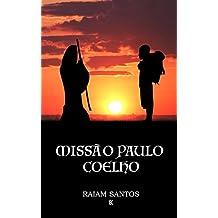 Missão Paulo Coelho: Uma Peregrinação Em Busca do Mago (Portuguese Edition)