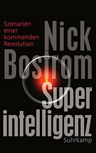 Superintelligenz: Szenarien einer kommenden Revolution Gebundenes Buch – 11. April 2016 Nick Bostrom Jan-Erik Strasser Suhrkamp Verlag 351858684X