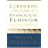 Countering the Claims of Evangelical Feminism: Biblical Responses to the Key Questions