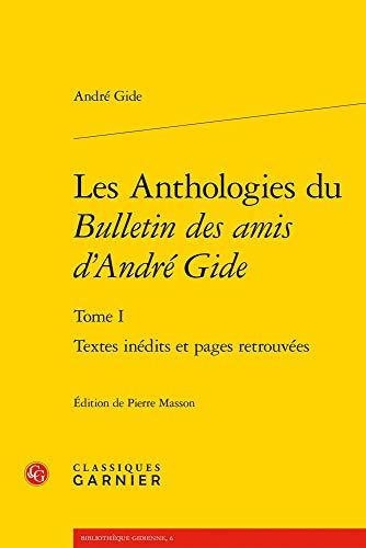 Les Anthologies Du Bulletin Des Amis d'Andre Gide: Textes Inedits Et Pages Retrouvees
