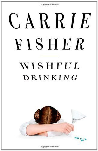 Wishful Drinking by Fisher, Carrie (December 2, 2008) Hardcover