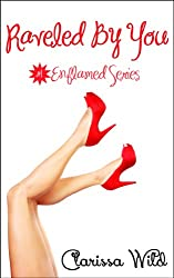 Raveled By You (Erotic New Adult Romance) Book 1 (Enflamed) (English Edition)