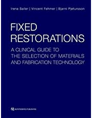 Fixed Restorations: A Clinical Guide to the Selection of Materials and Fabrication Technology
