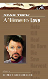 A Star Trek: The Next Generation: Time #4: A Time to Love