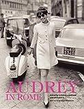 Ludovica Damiani: Audrey in Rome (Hardcover); 2013 Edition