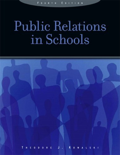By Theodore J. Kowalski Public Relations in Schools (4th Edition) (4th Fourth Edition) [Hardcover]