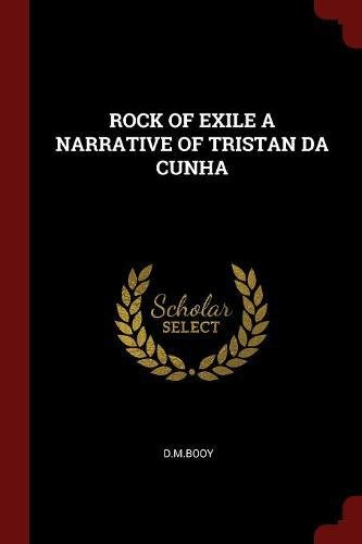 ROCK OF EXILE A NARRATIVE OF TRISTAN DA CUNHA