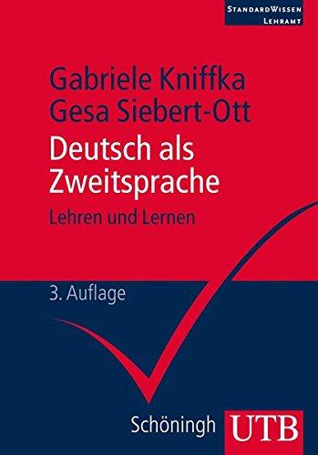 Deutsch als Zweitsprache: Lehren und lernen (StandardWissen Lehramt, Band 2891)