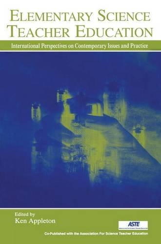 Elementary Science Teacher Education: International Perspectives on Contemporary Issues and Practice