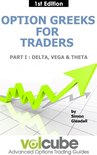 Option Greeks for Traders : Part I : Delta, Vega & Theta (Volcube Advanced Options Trading Guides Book 5)