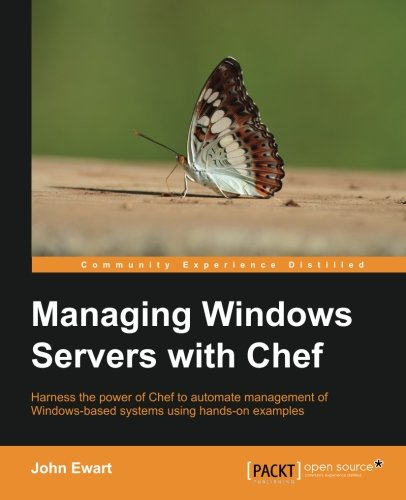 Managing Windows Servers with Chef by Packt Publishing - ebooks Account