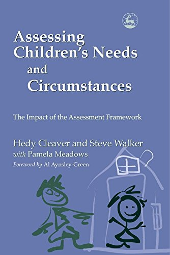 Assessing Children's Needs and Circumstances: The Impact of the Assessment Framework - Pamela Cleaver