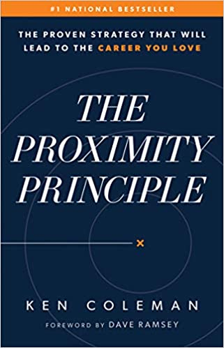 The Proximity Principle: The Proven Strategy That Will Lead