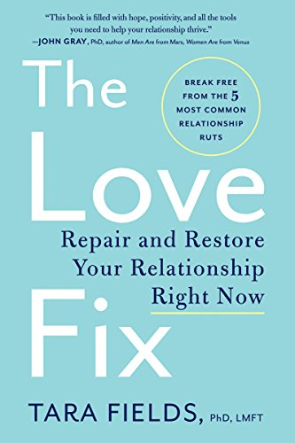 Amazon the love fix repair and restore your relationship right the love fix repair and restore your relationship right now by fields phd fandeluxe Choice Image