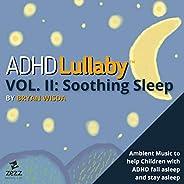 ADHD Lullaby, Vol. 2: Soothing Sleep