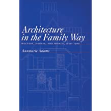 Architecture in the Family Way: Doctors, Houses, and Women, 1870-1900