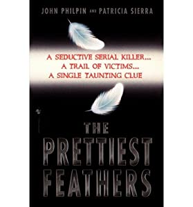 { [ THE PRETTIEST FEATHERS ] } Philpin, John ( AUTHOR ) Sep-02-1998 Paperback