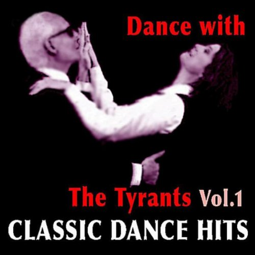 Dance with the tyrants classic dance hits for Classic dance tracks