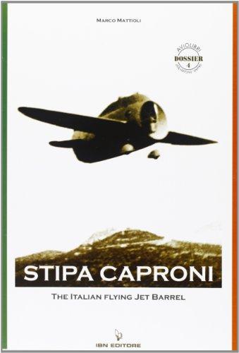 Stipa Caproni. The Italian Flying Jet Barrel (Aviolibri (Jet Barrel)