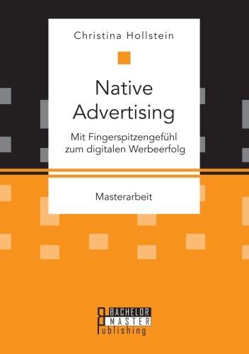 Native Advertising. Mit Fingerspitzengefühl zum digitalen Werbeerfolg