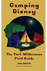 Camping Disney: The Fort Wilderness Field Guide Paperback