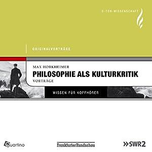 Philosophie als Kulturkritik Hörbuch