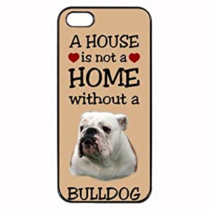 Custom Bulldog 'A HOUSE IS NOT A HOME' Hard Case Clip on Back Cover for i-Phone 4/4S